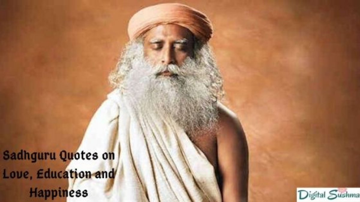 Top Sadhguru Quotes on Love, Education and Happiness
