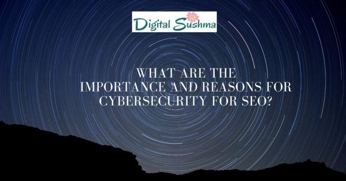 Importance and reasons of cybersecurity for seo