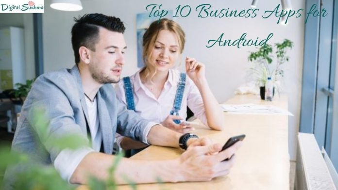 Top 10 Business Apps for Android