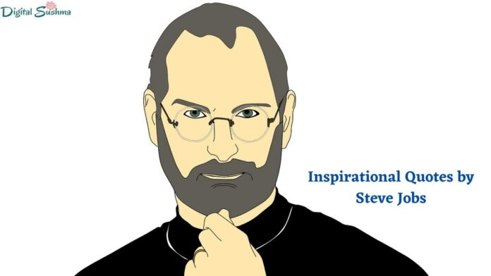 Inspirational Quotes by Steve Jobs