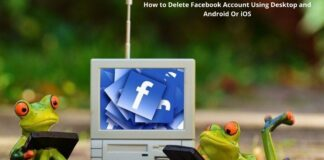 How to Delete Facebook Account Using Desktop and Android Or iOS