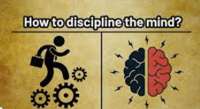 how to discipline your mind